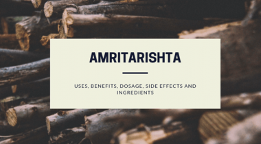 Amritarishta – An Ayurvedic Medicine which is Worth Trying & Buying Once