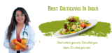 Best Dieticians In India – Check Out The List If You Are Looking For One